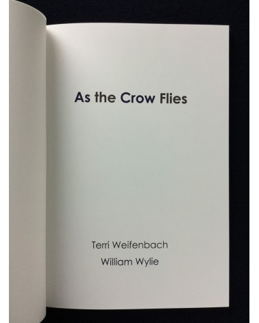 Terri Weifenbach and William Wylie - As the Crows Flies - 2016