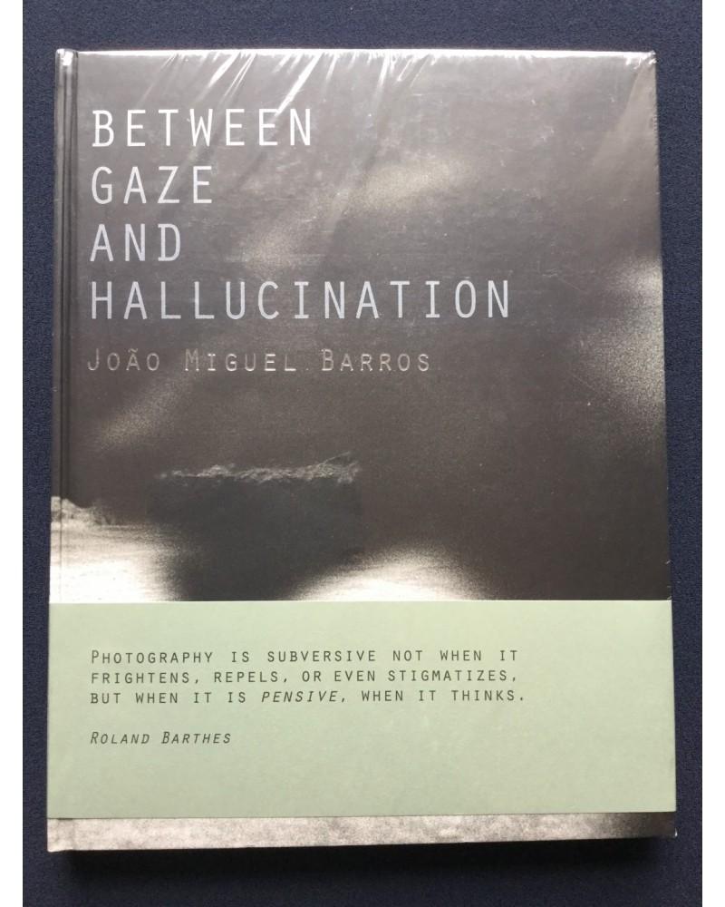 Joao Miguel Barros - Between gaze and hallucination - 2017