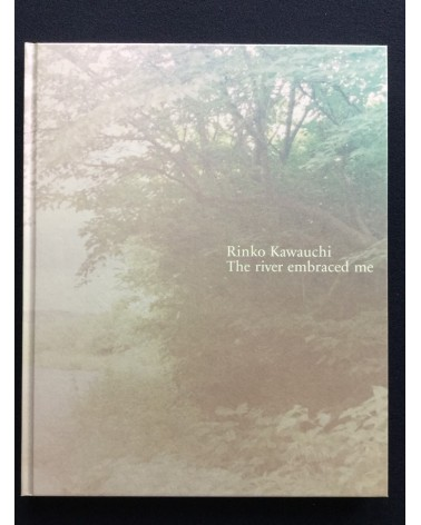 Rinko Kawauchi - The River Embraced Me - 2016