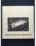 Yamazaki Hiroshi - Early Works 1969-1974 - 2009